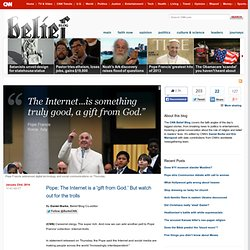 The Pope takes on Internet trolls
