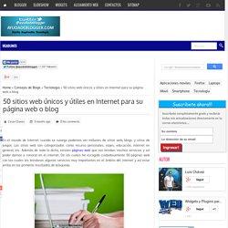 50 sitios web únicos y útiles en Internet para su página web o blog