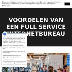 Voordelen van een full service internetbureau