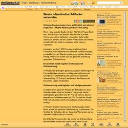 Warum Internetnutzer Adblocker verwenden - Onlinewerbung - derStandard.at › Etat