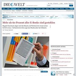 Internetpiraten: Mehr als 60 Prozent aller E-Books sind gestohlen - Nachrichten Wirtschaft - Webwelt & Technik