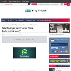 WhataApp'ı İnternetsiz Nasıl Kullanabilirsiniz?