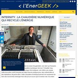 Internity : la chaudière numérique qui recycle l'énergie - L'EnerGeek