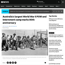 Australia's largest World War II POW and internment camp marks 80th anniversary