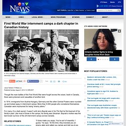 First World War internment camps a dark chapter in Canadian history