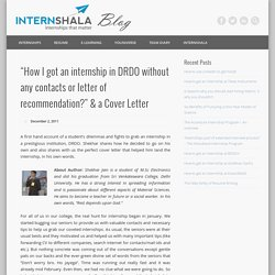 """How I got an internship in DRDO without any contacts or letter of recommendation?"" & a Cover Letter"