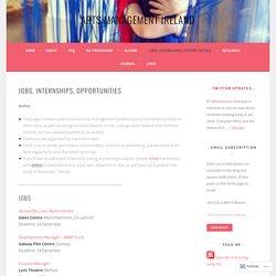 Jobs, Internships, Opportunities – arts management ireland