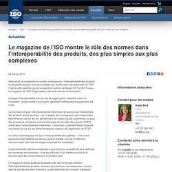 Le magazine de l'ISO montre le rôle des normes dans l'interopérabilité des produits, des plus simples aux plus complexes (2010-02-25