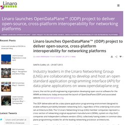 Linaro launches OpenDataPlane™ (ODP) project to deliver open-source, cross-platform interoperability for networking platforms