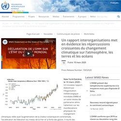 ORGANISATION METEOROLOGIQUE MONDIALE 10/03/20 Un rapport interorganisations met en évidence les répercussions croissantes du changement climatique sur l'atmosphère, les terres et les océans
