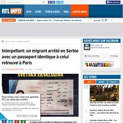 Interpellant: un migrant arrêté en Serbie avec un passeport identique à celui retrouvé à Paris