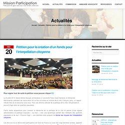 Pétition pour la création d'un fonds pour l'interpellation citoyenne ‹ Mission Participation