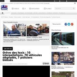 Grève des taxis : 10 interpellations, 70 véhicules dégradés, 7 policiers blessés