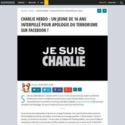 Charlie Hebdo : un jeune de 16 ans interpellé pour apologie du terrorisme sur Facebook !