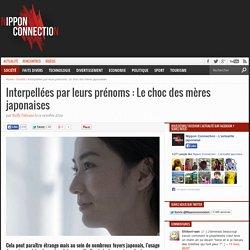 Interpellées par leurs prénoms : Le choc des mères japonaises