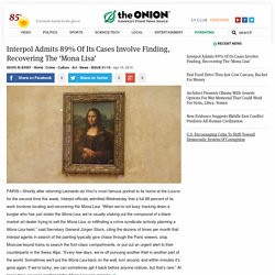 Interpol Admits 89% Of Its Cases Involve Finding, Recovering The 'Mona Lisa'