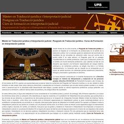 Máster en Traducción jurídica e Interpretación judicial - Posgrado de Traducción jurídica - Curso de Formación en Interpretación judicial