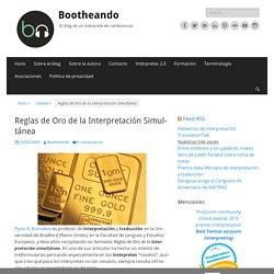 Reglas de Oro de la Interpretación Simultánea – Bootheando