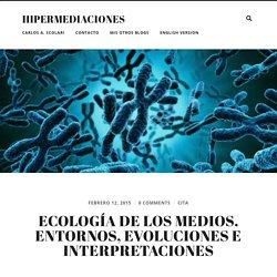 Ecología de los medios. Entornos, evoluciones e interpretaciones