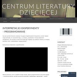 Interpretacje i eksperymenty – programowanie
