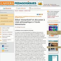 Débat interprétatif et discussion à visée philosophique à l'école