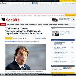 """""""J'ai les sous !"""" : une """"interprétation"""" de l'attitude de Tapie après l'élection de Sarkozy"""