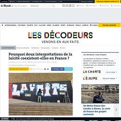 Pourquoi deuxinterprétations de la laïcitécoexistent-elles en France?