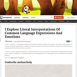 I Explore Literal Interpretations Of Common Language Expressions And Emotions