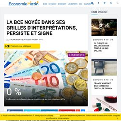 La BCE noyée dans ses grilles d'interprétations, persiste et signe