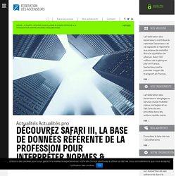 Découvrez SAFARI III, la base de données référente de la profession pour interpréter normes & règlementations - Fédération des Ascenseurs : Fédération des Ascenseurs