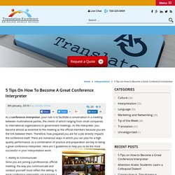 5 Tips on How to Become a Great Conference Interpreter
