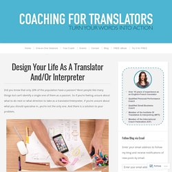 Design Your Life As A Translator And/Or Interpreter