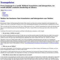 Twitter for business: how translators and interpreters use Twitter.