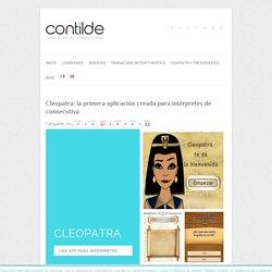 Cleopatra: la primera aplicación creada para intérpretes de consecutiva