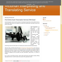 Victorian Interpreting and Translating Service: Find Online Audio Transcription Services With Ease!