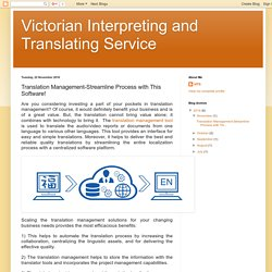 Victorian Interpreting and Translating Service: Translation Management-Streamline Process with This Software!