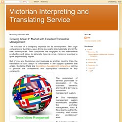 Victorian Interpreting and Translating Service: Growing Ahead In Market with Excellent Translation Management!