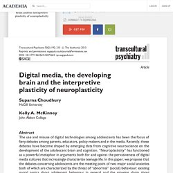 Digital media, the developing brain and the interpretive plasticity of neuroplasticity