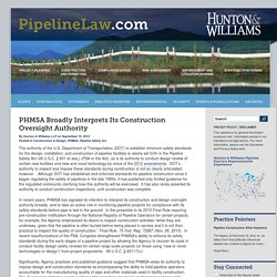 PHMSA Broadly Interprets Its Construction Oversight Authority