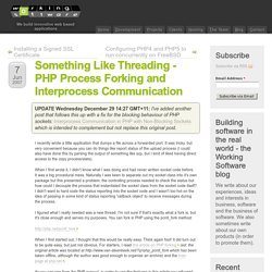 Something Like Threading - PHP Process Forking and Interprocess Communication