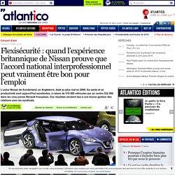Flexisécurité : quand l'expérience britannique de Nissan prouve que l'accord national interprofessionnel peut vraiment être bon pour l'emploi