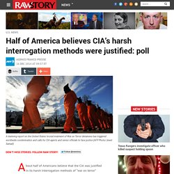 Half of America believes CIA's harsh interrogation methods were justified: poll