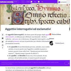 L'aggettivo interrogativo e l'aggettivo esclamativo - WeSchool