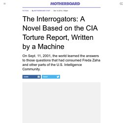 The Interrogators: A Novel Based on the CIA Torture Report, Written by a Machine