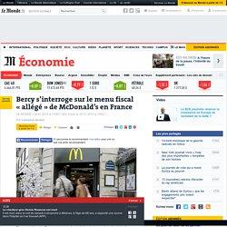 Bercy s'interroge sur le menu fiscal «allégé» de McDonald's en France