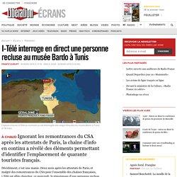 I-Télé interroge en direct unepersonne recluse au musée Bardo àTunis