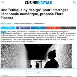 """Une """"éthique by design"""" pour interroger l'économie numérique, propose Flora Fischer"""