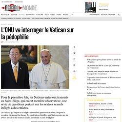 L'ONU va interroger le Vatican sur la pédophilie