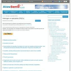 Invalidité: questions à des médecins spécialisés en santé au travail / Interroger un spécialiste ( FAQ ) / Annexes / Santé au travail, médecine du travail: bienvenue sur AtouSante.com - AtouSante