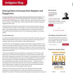 Interrupt Users to Increase their Adoption and Engagement